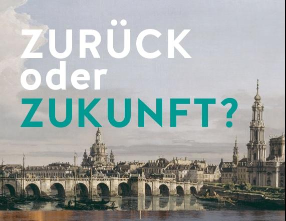 Zurück oder Zukunft? Wie wir in Dresden leben wollen. Veranstaltungsreihe im September 2020