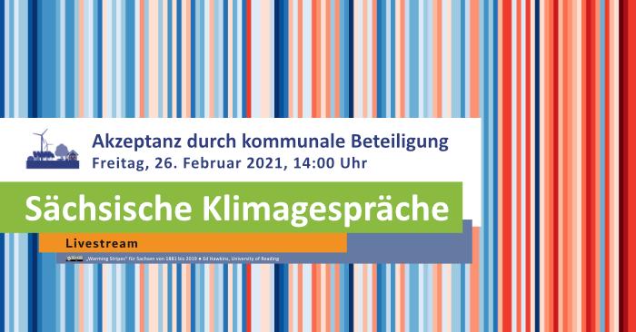 Sächsische Klimagespräche – Akzeptanz durch kommunale Beteiligung am 26. Februar 2021